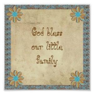 God bless our little family.. poster