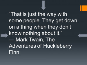 the immature huck finn Slavery, racism, and independence are all exposed to huck finn during his voyage down the mississippi rivers mark twains', the adventures of huckleberry finn, speaks of a young immature boy name huckleberry finn and his struggle of maturing during a ruthless time period.