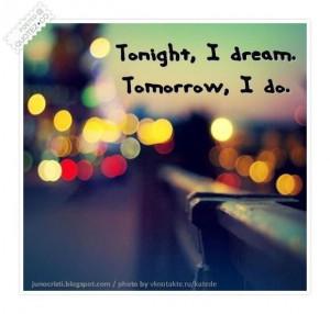 So, dream big dreams tonight.