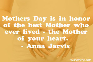 mother-Mothers Day is in honor of the best Mother who ever lived - the ...
