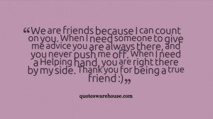 ... you are right there by my side. Thank you for being a true friend