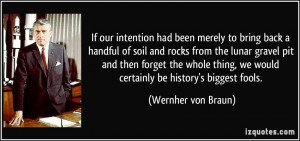 If our intention had been merely to bring back a handful of soil and ...