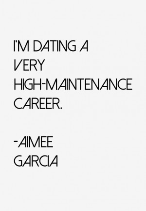 Aimee Garcia Quotes amp Sayings