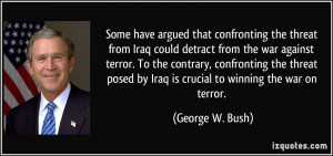confronting the threat from Iraq could detract from the war against ...