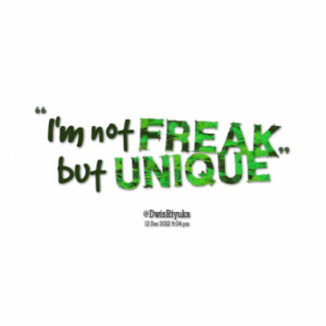 Quotes About: freak