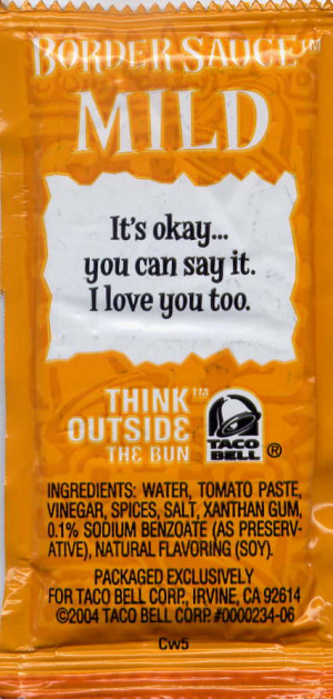 terrible poker face taco bell border sauce packet mild i love you too ...