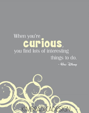 Disney Curious Quote, 11x14 Digital Print. $20.00, via Etsy. - When ...