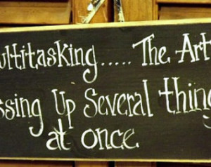 Funny wood sign about multitasking