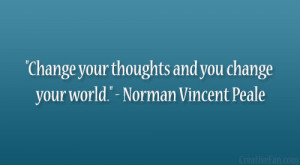 change your thoughts and you change your world norman vincent