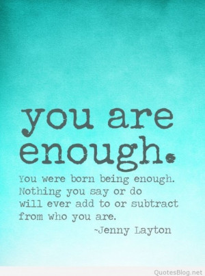 You are enough quote
