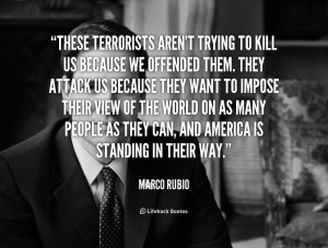 quote-Marco-Rubio-these-terrorists-arent-trying-to-kill-us-90894.png
