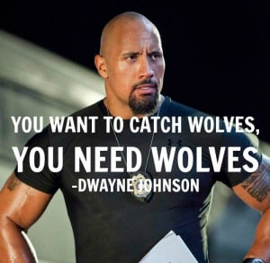 Dwayne Johnson Quote - Fast 6