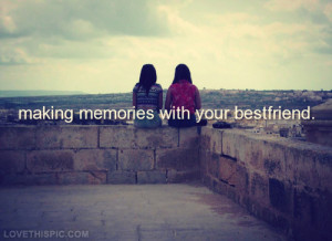 Making memories with your best friend