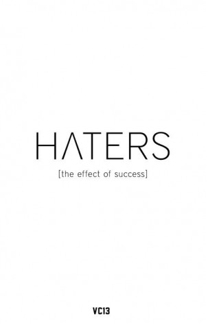 fact, haters, quote, quotes, true, truestory, wisdom, wise words ...
