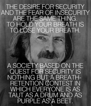Alan Watts, who would've been 99 today, on the wisdom of insecurity ...
