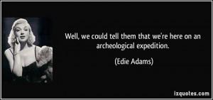 More Edie Adams Quotes