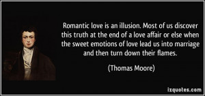 illusion. Most of us discover this truth at the end of a love affair ...