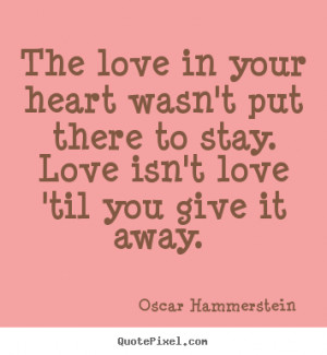 ... oscar hammerstein more love quotes inspirational quotes life quotes
