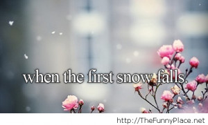 First snow image with saying - Funny Pictures, Awesome Pictures, Funny ...