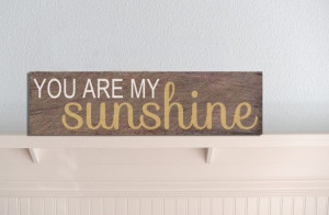 ... Sunshine Wood Signs, Sweets Sunshine, Diy You Are My Sunshine, Summer