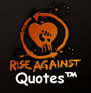 Follow Rise Against Quotes™