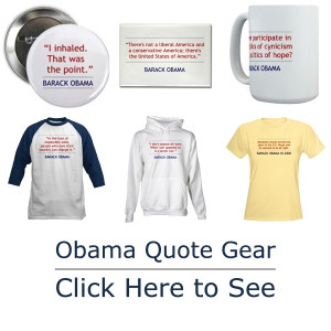 funny obama quotes. Obama Quote Gear