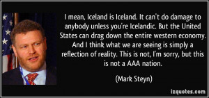 mean, Iceland is Iceland. It can't do damage to anybody unless you ...