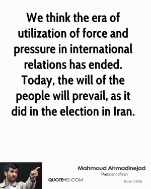 We think the era of utilization of force and pressure in international ...