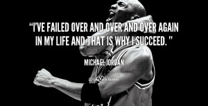 quote-Michael-Jordan-ive-failed-over-and-over-and-over-49