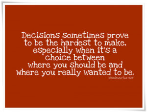 Very huge collection of discernment. Quotes About Hard Life Decisions ...