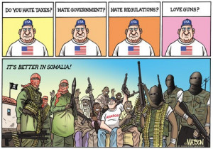... Hate government? Hate regulations? Love guns? It's better in Somalia