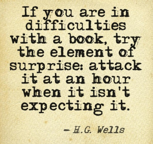 ... element of surprise: attack it at an hour when it isn't expecting it