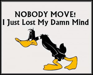 Daffy Duck ~ Quote ~ Funny ~ Mind ~ Insane ~: Daffy Duck, People ...