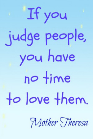 Don't Be Judgemental Quotes http://brainfoggles.com/2012/07/21/dont ...