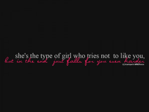 bestlovequotes:She's the type of girl who tries not to like you but ...