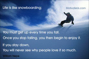 snowboarder coming down hill with the quote: Life is like snowboarding ...