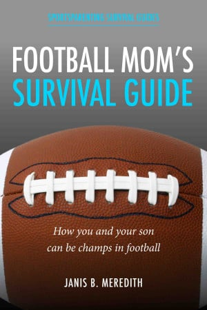 ... Survival Guide , this book is specifically adapted for football moms