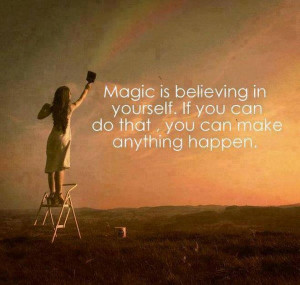 magic-believing-in-yourself-quote-picture-motivation-dreams-quotes ...