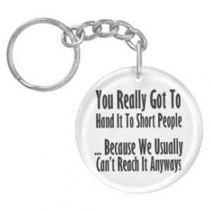 Short People Quote Acrylic Key Chain