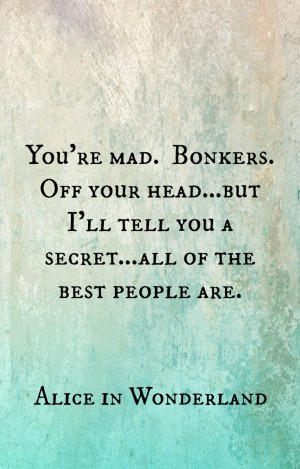 One of the best quotes from Alice in Wonderland