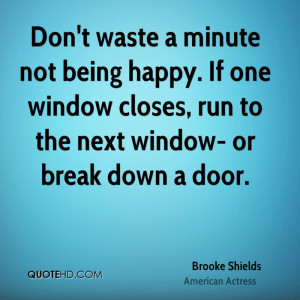 Waste Minute Not Being Happy Inspirational Quotes About Life