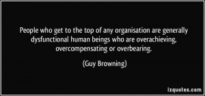 People who get to the top of any organisation are generally ...