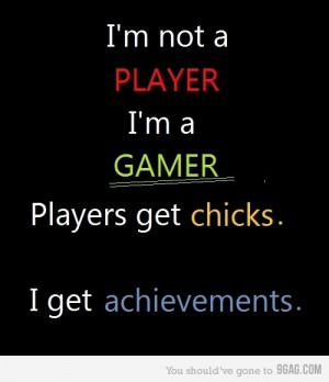 Not A Player,I'm a gamer! gamers, gaming, geek humor, pc geeks ...