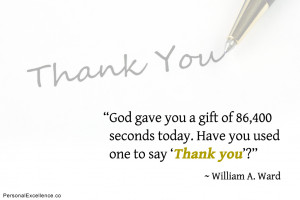God gave you a gift of 86,400 seconds today. Have you used one to say ...