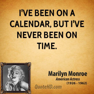 ve been on a calendar, but I've never been on time.