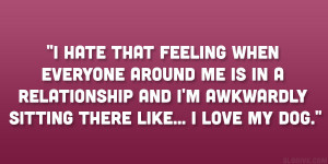 Being Single Quotes Everyone around hate being single quotes quotes ...