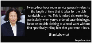 Twenty-four-hour room service generally refers to the length of time ...