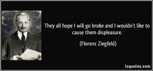 More Florenz Ziegfeld Quotes
