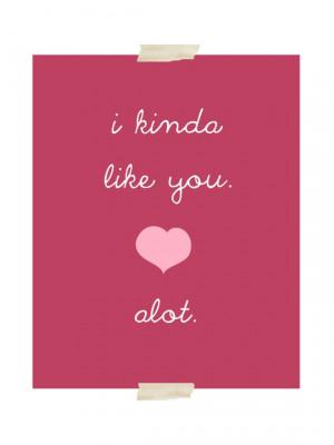 kinda like you a lot