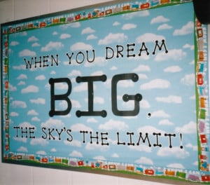 ... bulletin board idea to get kids thinking about their goals and dreams